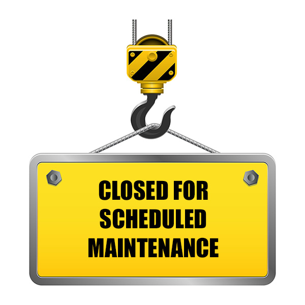 Closed For Scheduled Maintenance